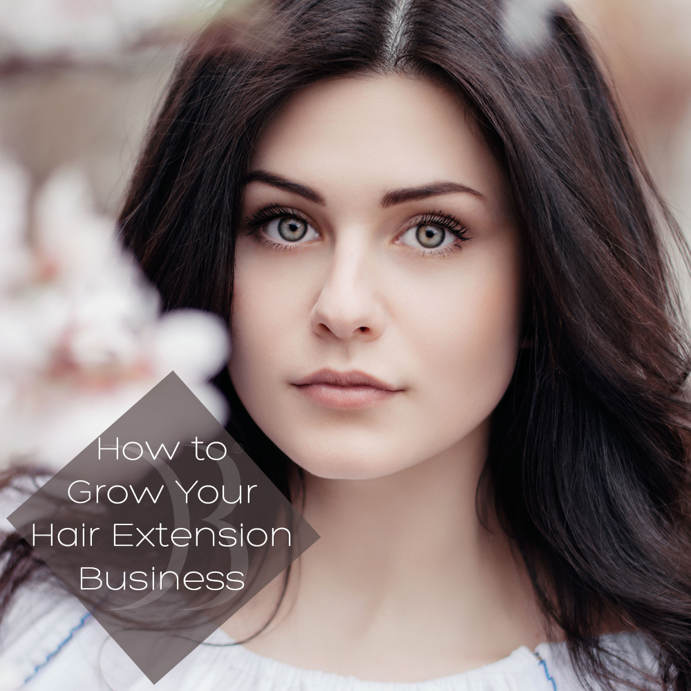 Hints On Growing Your Hair Extension Business Di Biase Hair